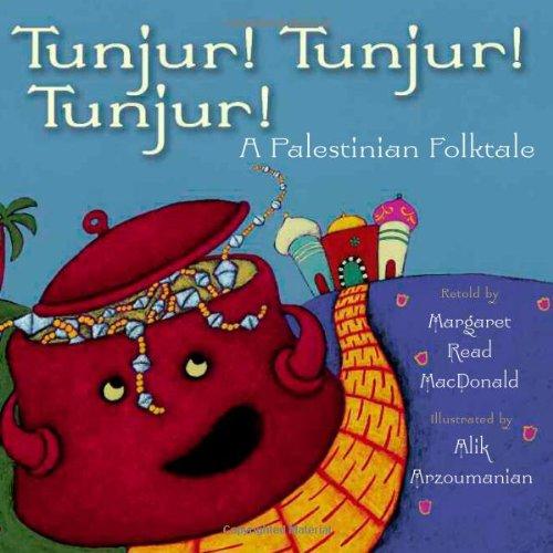 Tunjur! Tunjur! Tunjur!: A Palestinian Folktale by Amazon Childrens Publishing