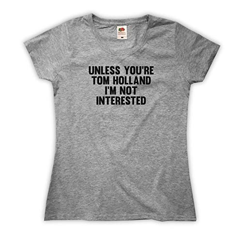 Outsider. Women's Unless You're Tom Holland I'm Not Interested T-Shirt - Grey - X-Small