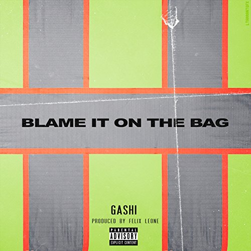 Blame It On The Bag [Explicit]