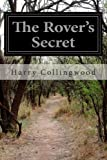 The Rover's Secret, Harry Collingwood, 1499133596