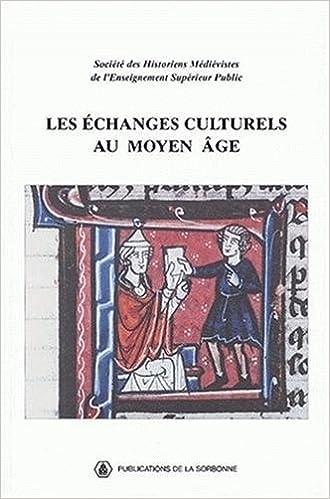 Livres Les échanges culturels au Moyen Age. XXXIIe Congrès de la SHMES (Université du Littoral Côte d'Opale, juin 2001) epub, pdf