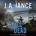 Still Dead: A J.P. Beaumont Novella Audiobook by J. A. Jance Narrated by Alan Sklar