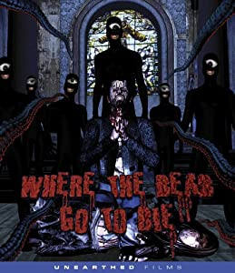 Cover Image for 'Where The Dead Go To Die'