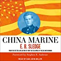 China Marine: An Infantryman's Life After World War II Audiobook by E. B. Sledge, Stephen E. Ambrose Narrated by Dan John Miller