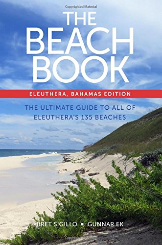 The Beach Book: Eleuthera, Bahamas Edition (Best Hiking In The Caribbean)