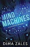 Mind Machines (Human++) (Volume 1)