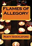 Flames of Allegory, Rusty Shackleford, 1483968456