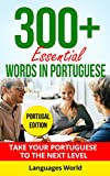 Learn Portuguese: 300+ Essential Words In Portuguese - Learn Words Spoken In Everyday Portugal (Speak Portuguese, Fluent, Portuguese Language ): Forget pointless phrases, Improve your vocabulary