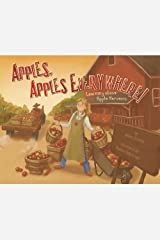 Apples, Apples Everywhere!: Learning About Apple Harvests (Autumn) Paperback