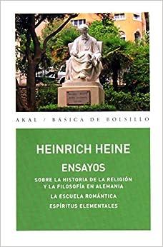 Book's Cover of Ensayos. Sobre la historia de la religión y la filosofía en Alemania / La escuela romántica / Espíritus elementales: 323 (Básica de Bolsillo - Serie Clásicos de la literatura alemana) (Español) Tapa blanda – 25 abril 2016