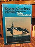 img - for Escort Carriers and Aviation Support Ships of the U.S. Navy book / textbook / text book