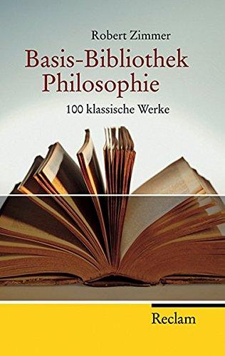 basis-bibliothek-philosophie-hundert-klassische-werke-reclam-taschenbuch