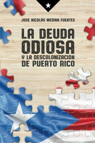 la-deuda-odiosa-y-la-descolonizacion-de-puerto-rico-spanish-edition