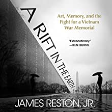 A Rift in the Earth: Art, Memory, and the Fight for a Vietnam War Memorial Audiobook by James Reston Narrated by Jeff Cummings