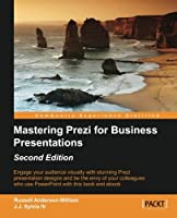 Mastering Prezi for Business Presentations, 2nd Edition Front Cover