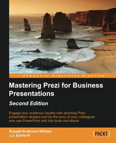 Mastering Prezi For Business Presentations   Second Edition