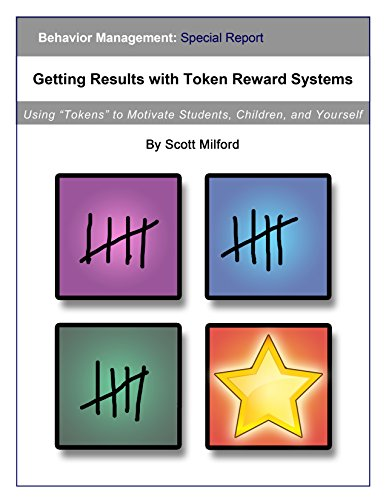 "Getting Results with Token Economy Reward Systems: Using ""Tokens"" as Positive Reinforcement to Motivate Students, Children, and Yourself"