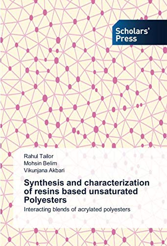 Synthesis and characterization of resins based unsaturated Polyesters: Interacting blends of acrylated ()