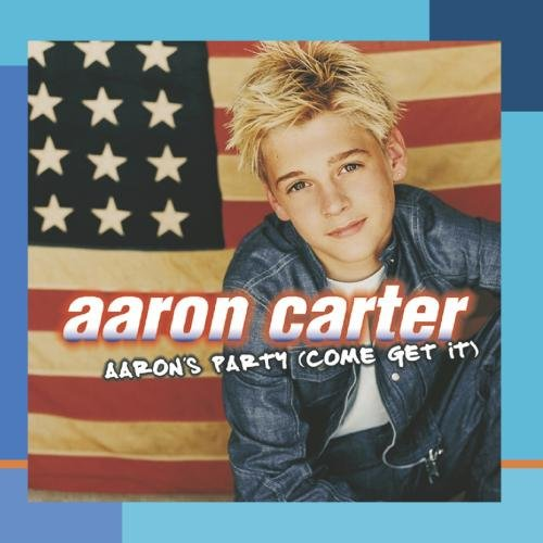 Aaron's Party: Come & Get It - Aaron Carter