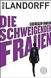 Die schweigenden Frauen: Thriller (Der Regler, Band 19447)