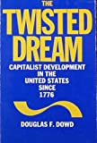 The Twisted Dream, Douglas Fitzgerald Dowd, 0876268815