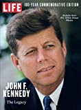 LIFE John F. Kennedy: The Legacy