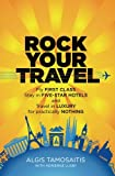 img - for Rock Your Travel: Fly First Class, Stay in Five-Star Hotels and Travel in Luxury for practically Nothing book / textbook / text book