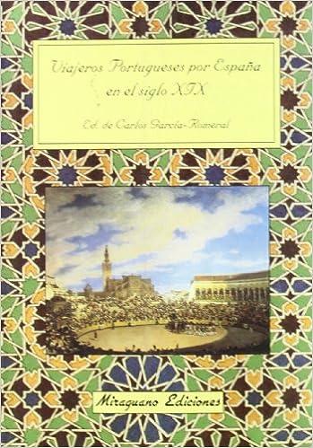 Viajeros portugueses por España en el siglo XIX Viajes y Costumbres: Amazon.es: GARCIA ROMERAL,CARLOS: Libros