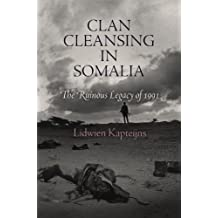 Clan Cleansing in Somalia:The Ruinous Legacy of 1991