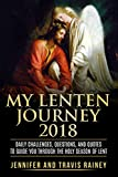 #1: My Lenten Journey 2018: Daily Challenges, Questions, and Quotes to Guide You Through the Holy Season of Lent