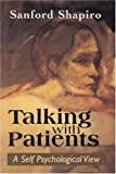 Talking with Patients, Sanford Shapiro, 1568215983