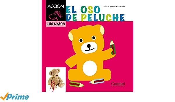 El oso de peluche (Caballo alado ACCIÓN) (Spanish Edition): Montse Ganges, Tommaso: 9788498257397: Amazon.com: Books