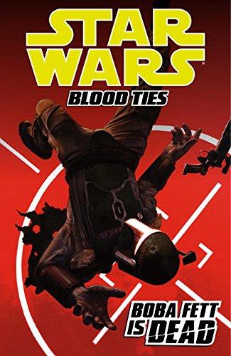 Star Wars: Blood Ties  - Boba Fett Is Dead (Jango Boba Fett)
