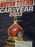 2003 BMW 7 Series / Cadillac CTS / Dodge Viper SRT-10 / Honda Accord / Honda Civic Hybrid / Hyundai Tiburon / Infiniti G35 / Infiniti M45 / Lincoln Town Cat / Mazda 6 / Toyota Corolla / VW Passat / Nissan 350z / Car of the year competition