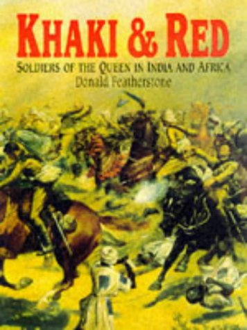 Khaki & Red: Soldiers of the Queen in India and Africa