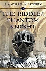 The Riddle of the Phantom Knight (Madeline M. Mysteries) (Volume 2)
