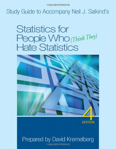 Study Guide to Accompany Neil J. Salkind?s Statistics for People Who (Think They) Hate Statistics, 4th Edition
