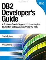 DB2 Developer's Guide, 6th Edition Front Cover