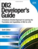 DB2 Developer's Guide: A Solutions-oriented Approach to Learning the Foundation and Capabilities of DB2 for Z/OS (IBM Press)