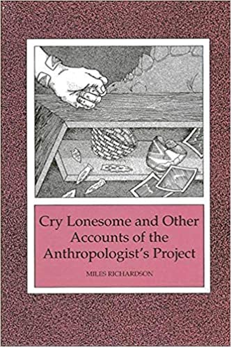 Cry lonesome and other accounts of the anthropologist's project
