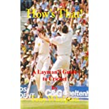 How's That!: A Layman's Guide to Cricket