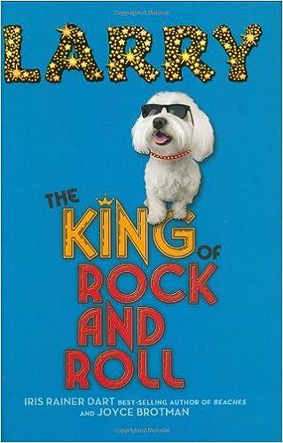 Larry The King Of Rock And Roll Iris Rainer Dart Joyce Brotman 9780399245466 Amazon Com Books
