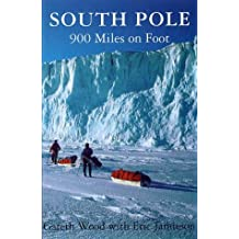 South Pole: 900 Miles on Foot