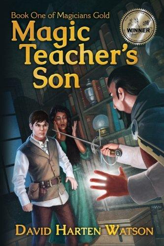 Magic Teacher's Son: Book One of the Magicians Gold Series