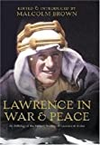 T.E. Lawrence in War and Peace, Malcolm Brown, 1853676535
