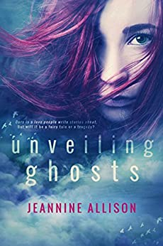 Unveiling Ghosts (Unveiling Series, Book 3) by [Allison, Jeannine]