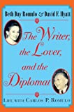 img - for The Writer, the Lover and the Diplomat: Life with Carlos P. Romulo book / textbook / text book