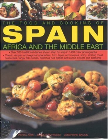 The Food and Cooking of Spain, Africa and the Middle East by Pepita Aris