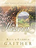 Heaven, Bill Gaither and Gloria Gaither, 0849995922