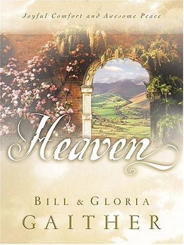 Heaven - Gloria Gaither